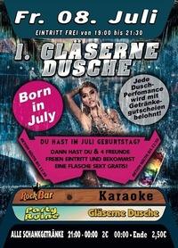 1. Gläserne Dusche & Born in July@Excalibur