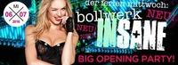 NEU! NEU! NEU!Der Ferien-Mittwoch: Bollwerk Insane BIG Opening Party!