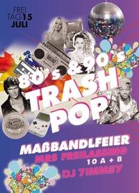 80`s & 90`s Trash Pop Maßbandlfeier MRS 10A+B Freilassing 16@Johnnys - The Castle of Emotions