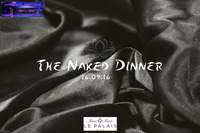 The Naked Dinner@Palais Sans Souci