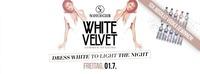 White Velvet • The Summer Opening • 01/07/16