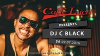 Caffe Luca presents DJ C BLACK@Caffé Luca