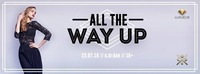 All The Way Up | Kju:Bar [16+]@Q[kju:] Bar