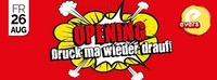 Evers Opening - Druck ma wieder drauf!@Evers