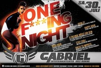 One F…ING NIGHT@Gabriel Entertainment Center