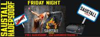 Friday Night@Saustall Hadersdorf@Saustall Hadersdorf