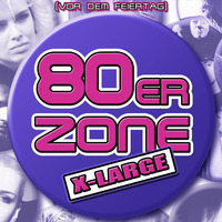 80er-Zone X-Large - Pop, Wave & Underground