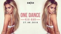 ONE DANCE ♛ SWISH VIE ♛ 16+@Q[kju:] Bar