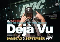 Deja Vu mit DJ Chris by Dirty South Ent.@P.P.C.