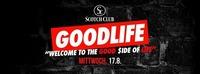 Goodlife • The GOOD side of LIFE • 17/08/16@Scotch Club
