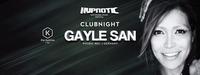Hypnotic Club Night mit Gayle San@Die Kantine