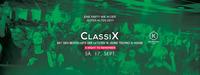 ClassiX - Eine Party wie in der guten alten Zeit@Die Kantine