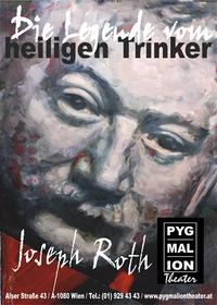 DIE LEGENDE VOM HEILIGEN TRINKER von Joseph Roth@Pygmalion Theater Wien