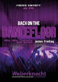 Back on the Dancefloor (80s, 90s, Classics & more)@Weberknecht