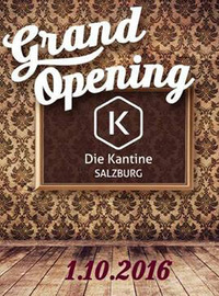 Die Kantine Salzburg - Das große Opening@Die Kantine Salzburg