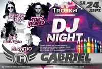 ★ Trojka - Dj Night ★@Gabriel Entertainment Center