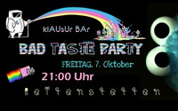 BAD TASTE PARTY @Klausur Bar@Klausur Bar