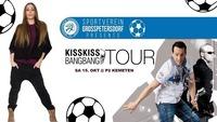 SV Großpetersdorf presents - Kiss Kiss Bang Bang Tour