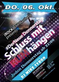 Schluss mit RUMhängen BIG Opening PARTY@Excalibur