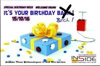It's your Birthday BITCH !@Inside Bar