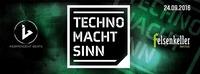 Techno MACHT SINN ŒFelsenkeller