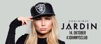 Mega Saison Auftakt | Dominique Jardin on Stage@Johnnys - The Castle of Emotions