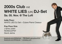 2000s Club mit White Lies (GB) DJ-Set!