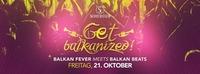 Get Balkanized! • Balkan Fever meets Balkan Beats • 21/10/16