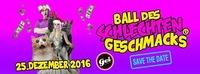Ball des Schlechten Geschmacks® im GEI Musikclub, Timelkam@GEI Musikclub
