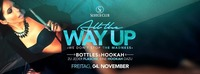 All the way up • Bottles & Hookah • 04/11/16