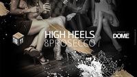 HIGH HEELS & Prosecco@Praterdome