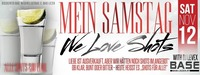 Mein Samstag meets We Love Shots@BASE