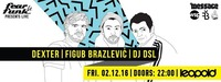 Fear le Funk – Dexter, Figub Brazlevič & DJ DSL@Café Leopold