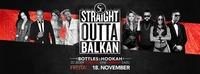 Straight Outta Balkan • Bottles & Hookah • 18/11/16@Scotch Club