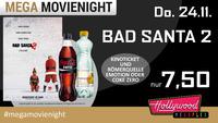 Mega MovieNight: Bad Santa 2@Hollywood Megaplex