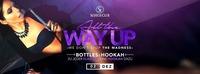 All the way up • Bottles & Hookah • 02/12/16@Scotch Club
