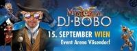 DJ BoBo Mystorial Tour 2017 Wien@Event Arena