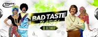 Bad Taste Party // Empire Club@Empire Club