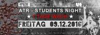 ATR ★ Students Night ★ 7 Tage Wach@U4
