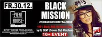 Black Mission im Eventhouse by DJ GENT (Crowns Club München)@Eventhouse Freilassing