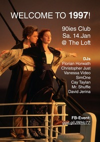 90ies Club: Welcome to 1997!@The Loft