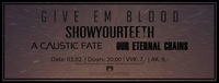 LIVE Give'em Blood & Show Your Teeth + Supports | Bergwerk@Bergwerk