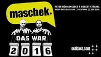 Maschek. - DAS WAR 2016@Helmut-List-Halle