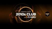 2010s Club w/ Noisey – Reboot '17@The Loft