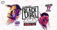 BLACK LABEL - REPUBLiC CLUB - Strictly HipHop & Rnb@Republic