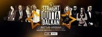 Straight Outta Balkan • Bottles & Hookah • 23/12/16
