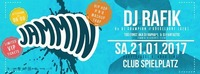 Jammin (Launch Party) - DJ Rafik + Resident DJs@Club Spielplatz