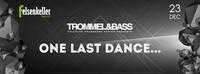 Trommel & Bass - One Last Dance!