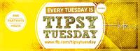 Tipsy Tuesday