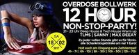 Bollwerk Overdose - 12 Stunden Non Stop Party!